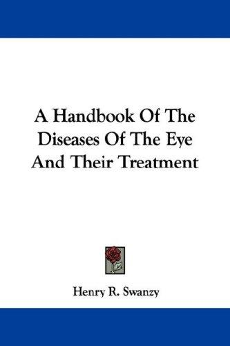 Download A Handbook Of The Diseases Of The Eye And Their Treatment