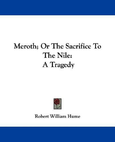 Download Meroth; Or The Sacrifice To The Nile