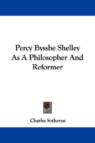 Download Percy Bysshe Shelley As A Philosopher And Reformer