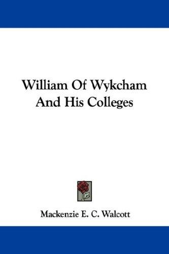William Of Wykcham And His Colleges
