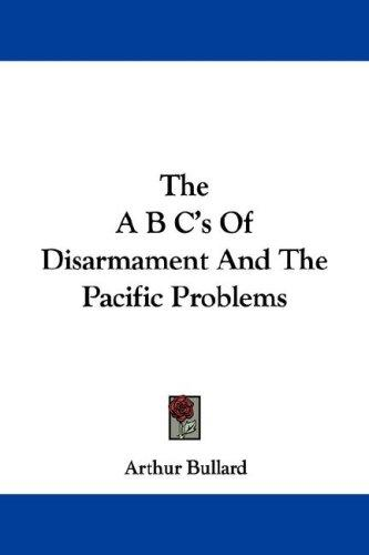 Download The A B C's Of Disarmament And The Pacific Problems