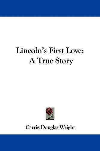 Lincoln's First Love