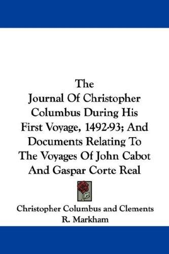 Download The Journal Of Christopher Columbus During His First Voyage, 1492-93; And Documents Relating To The Voyages Of John Cabot And Gaspar Corte Real