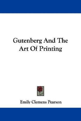 Download Gutenberg And The Art Of Printing