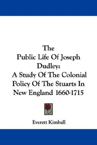 Download The Public Life Of Joseph Dudley