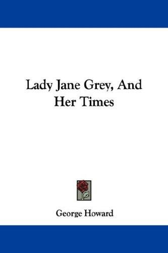Download Lady Jane Grey, And Her Times