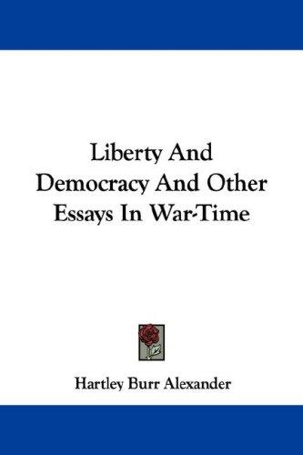 Download Liberty And Democracy And Other Essays In War-Time