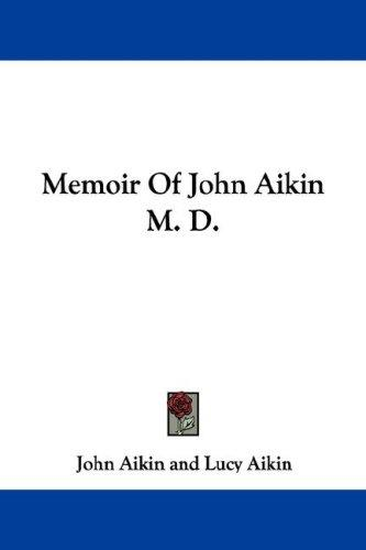 Download Memoir Of John Aikin M. D.