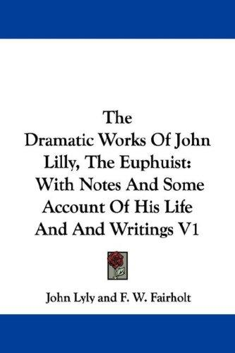 Download The Dramatic Works Of John Lilly, The Euphuist