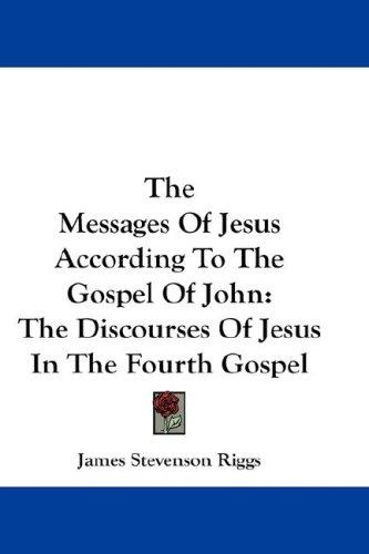 Download The Messages Of Jesus According To The Gospel Of John