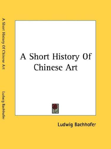 Download A Short History Of Chinese Art