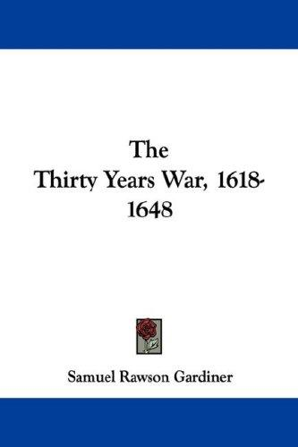 The Thirty Years War, 1618-1648