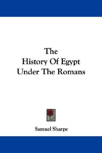 The History Of Egypt Under The Romans