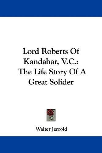 Lord Roberts Of Kandahar, V.C.