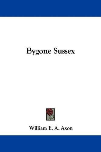 Bygone Sussex