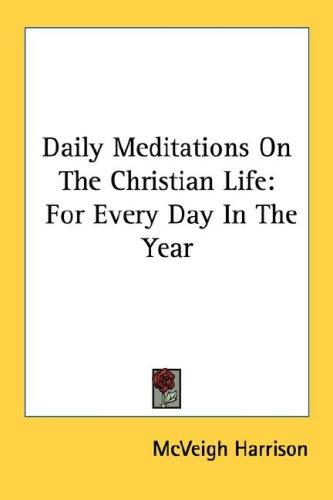 Daily Meditations On The Christian Life