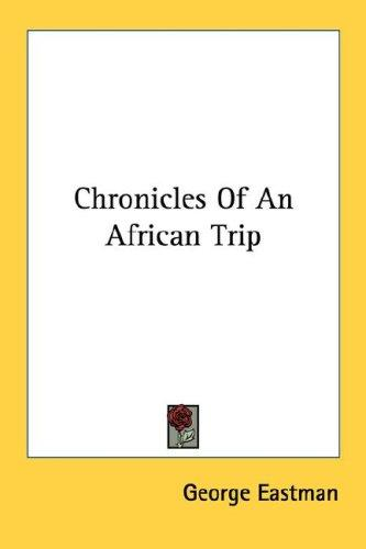 Chronicles Of An African Trip