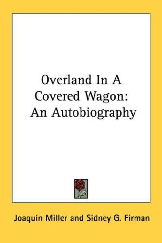 Overland In A Covered Wagon
