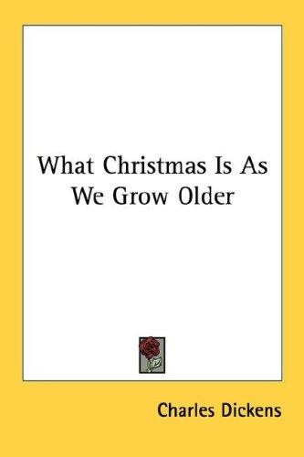 What Christmas Is As We Grow Older