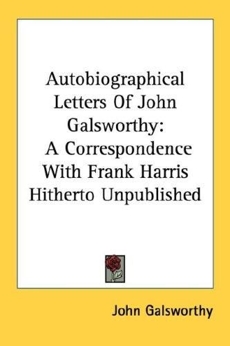 Autobiographical Letters Of John Galsworthy