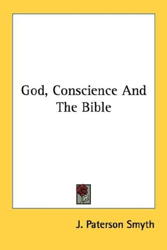 God, conscience and the Bible by J. Paterson Smyth
