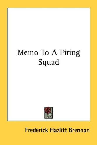 Memo To A Firing Squad