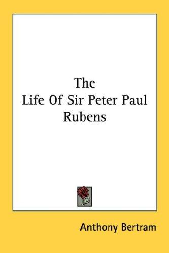 Download The Life Of Sir Peter Paul Rubens
