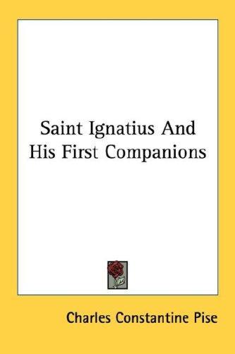 Saint Ignatius And His First Companions