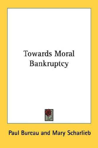 Towards Moral Bankruptcy