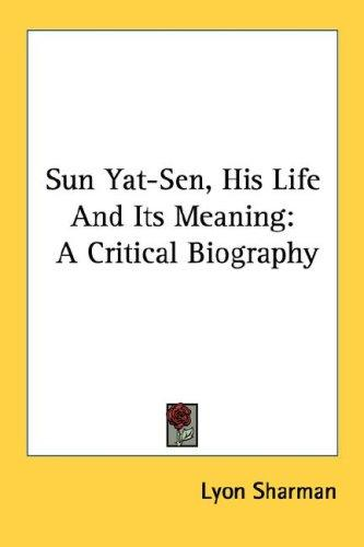 Download Sun Yat-Sen, His Life And Its Meaning