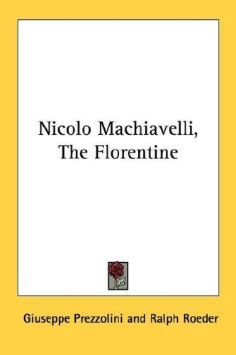 Nicolo Machiavelli, The Florentine
