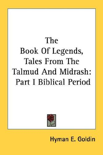 The Book Of Legends, Tales From The Talmud And Midrash