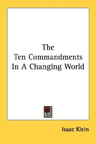 The Ten Commandments In A Changing World