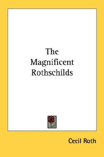 The Magnificent Rothschilds