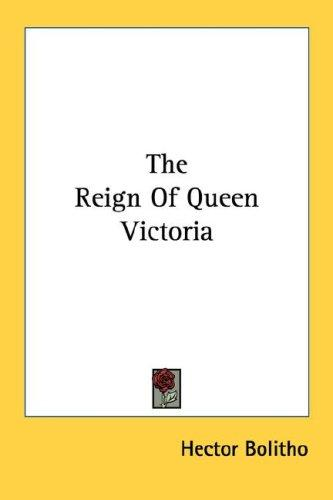 Download The Reign Of Queen Victoria