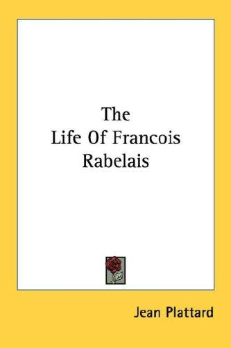 Download The Life Of Francois Rabelais