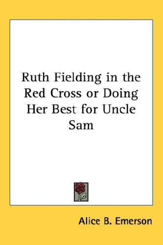 Ruth Fielding in the Red Cross or Doing Her Best for Uncle Sam