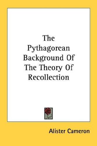 The Pythagorean Background Of The Theory Of Recollection