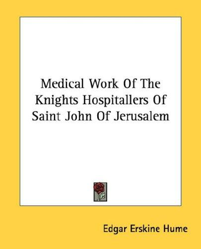 Download Medical Work Of The Knights Hospitallers Of Saint John Of Jerusalem