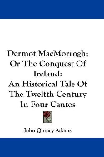 Dermot MacMorrogh; Or The Conquest Of Ireland