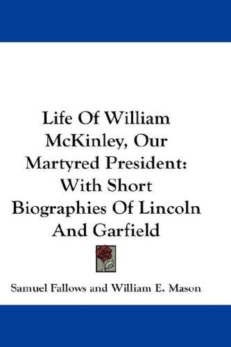 Download Life Of William McKinley, Our Martyred President