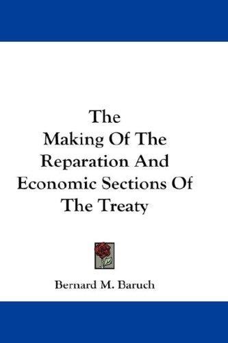 The Making Of The Reparation And Economic Sections Of The Treaty