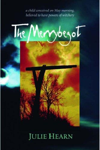 The Merrybegot (Rollercoasters) by Julie Hearn