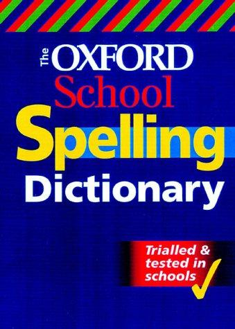 The Oxford School Spelling Dictionary