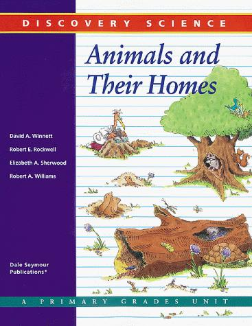 pictures of animals and their homes. Cover of: Animals and Their Homes by David A. Winnett, Robert E.