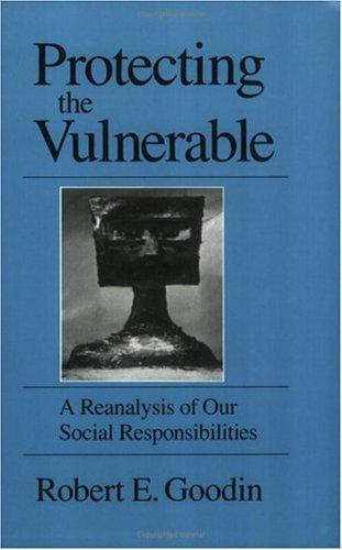 Image for Protecting the Vulnerable: A Reanalysis of our Social Responsibilities