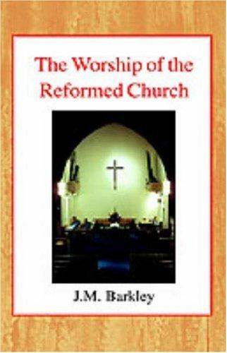 Download The Worship of the Reformed Church