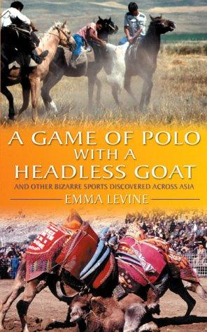 Download A Game of Polo with a Headless Goat