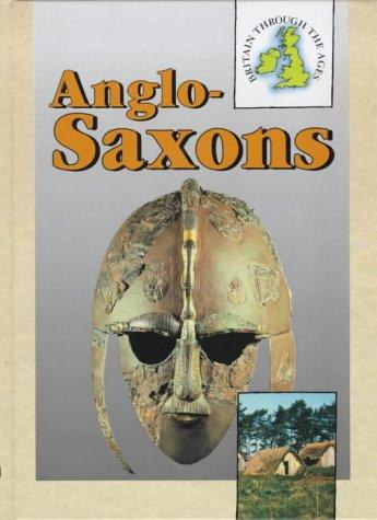 Download The Anglo-Saxons (Britain Through the Ages)