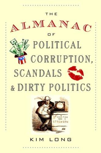 Download The Almanac of Political Corruption, Scandals & Dirty Politics